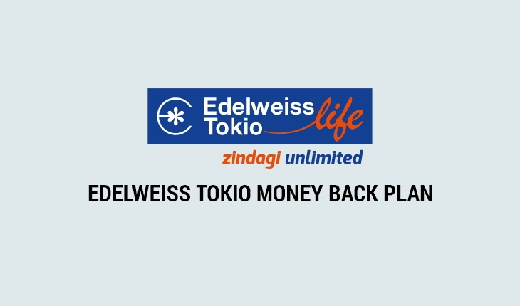 Edelweiss Tokio Money Back Plan