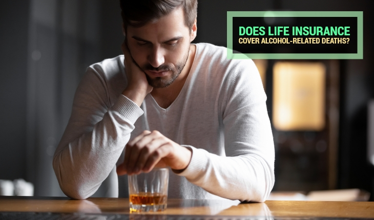 Does Life Insurance Cover Alcohol-Related Deaths?