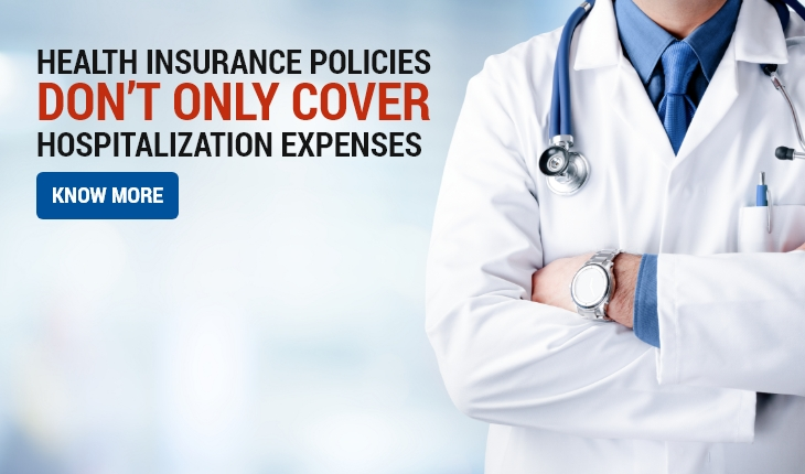 Health Insurance Policies Don't Only Cover Hospitalization Expenses, Know More