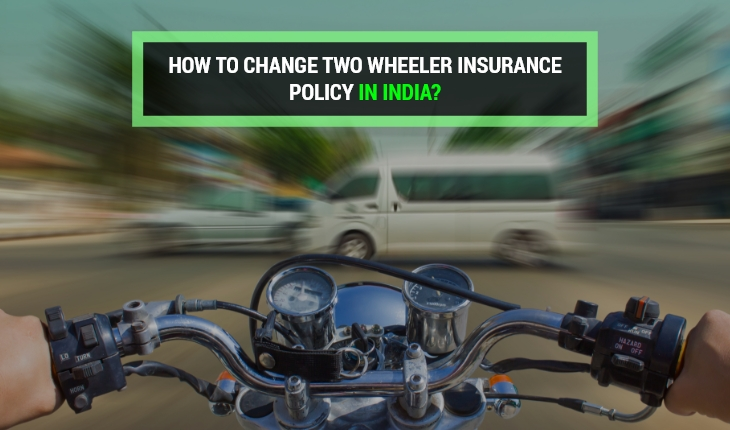 How to Change Two Wheeler Insurance Policy in India?