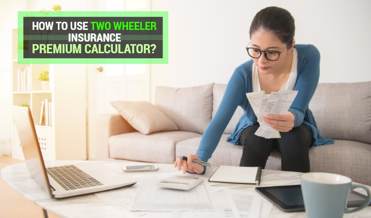 How to Use Two Wheeler Insurance Premium Calculator?