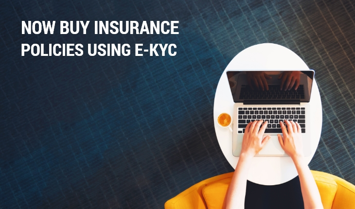 Now Buy Insurance Policies Using e-KYC