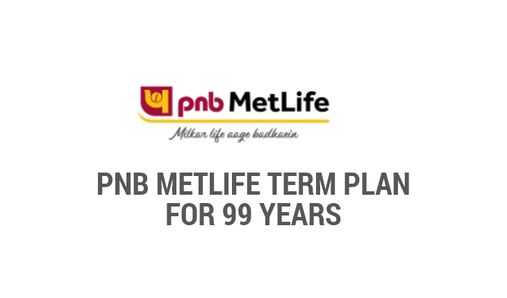 PNB MetLife Term Plan for 99 Years