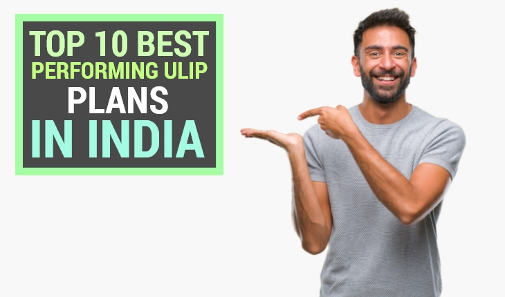 Top 10 Best Performing ULIP Plans in India