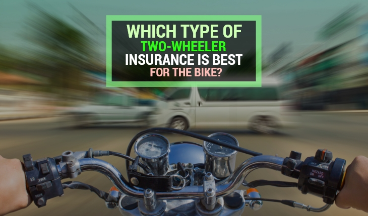 Which Type of Two-wheeler Insurance is Best for The Bike?