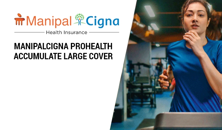 ManipalCigna ProHealth Accumulate Large Cover