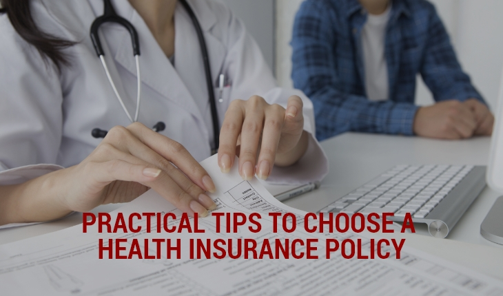 Practical Tips To Choose a Health Insurance Policy – Part 1