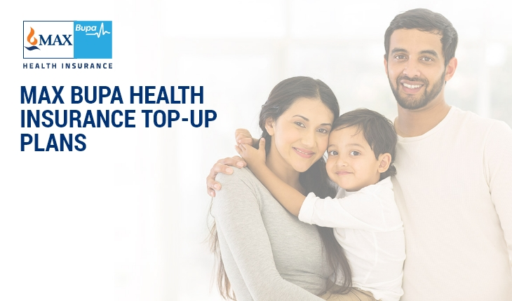 Max Bupa Health Insurance Top-up Plans