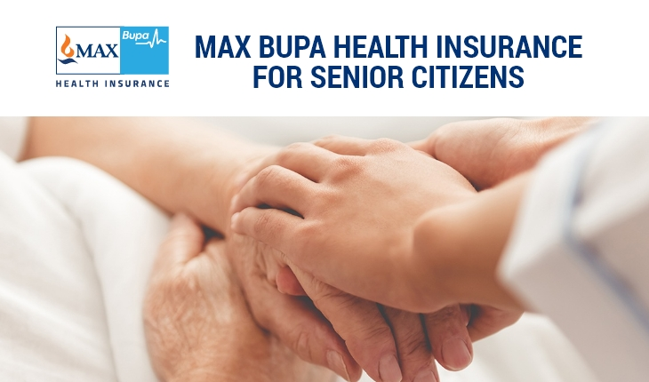 Max Bupa Health Insurance for Senior Citizens