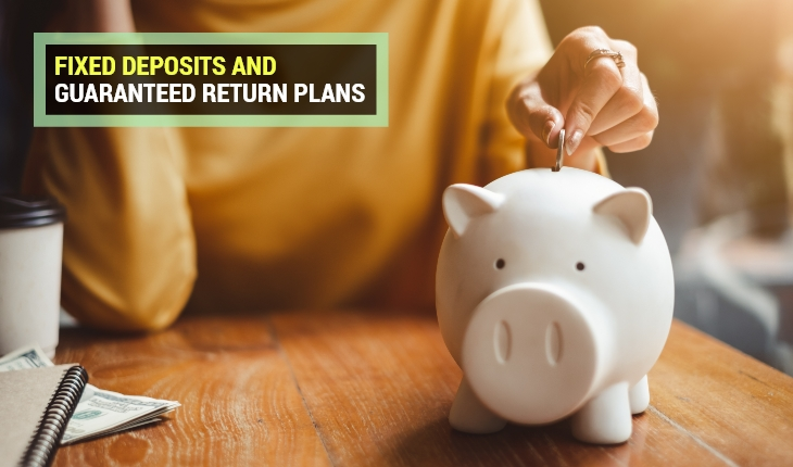 Confused Between Fixed Deposits and Guaranteed Return Plans?