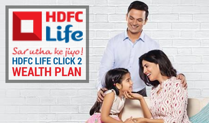 HDFC Life Click 2 Wealth Plan