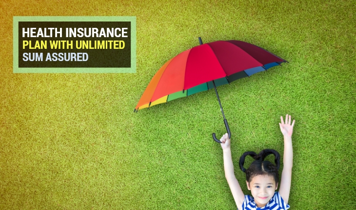 Health Insurance Plan with Unlimited Sum Assured