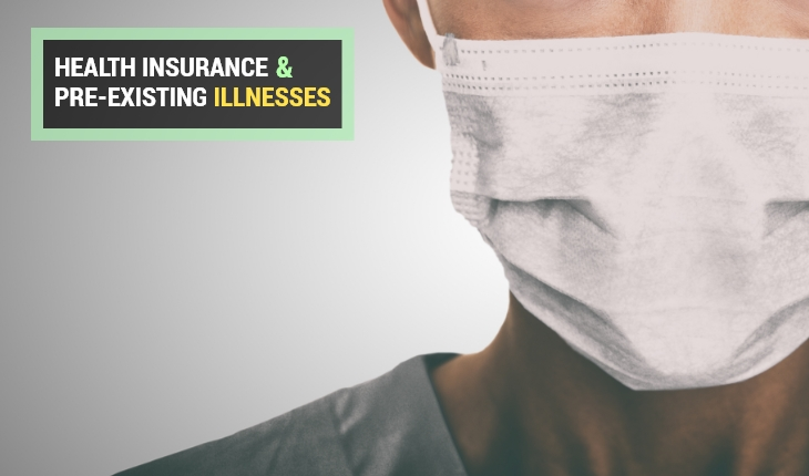 Everything You Need to Know About Health Insurance & Pre-existing Illnesses