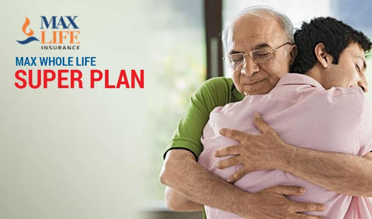 Max Whole Life Super Plan
