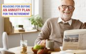 Reasons for Buying an Annuity Plan for the Retirement