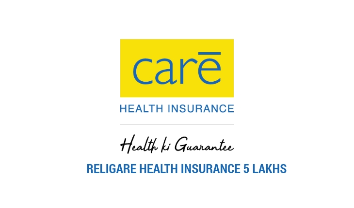 Care Health Insurance 5 Lakhs