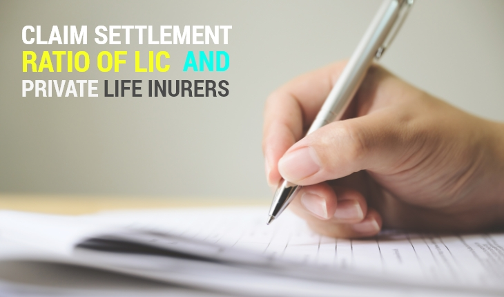 What is the Claim Settlement Ratio of LIC and Private Life Insurers?