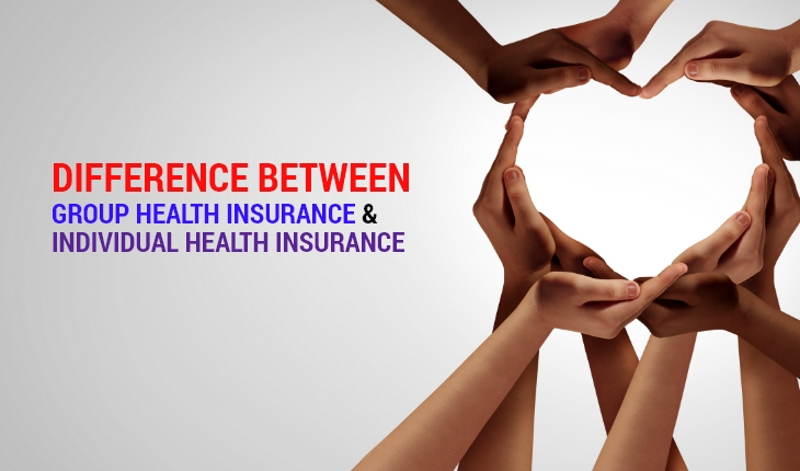 Difference Between Group Health Insurance and Individual Health Insurance