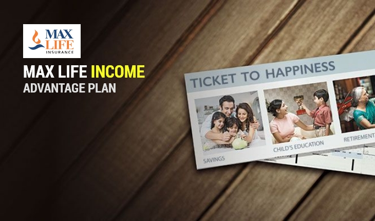 Max Life Monthly Income Advantage Plan