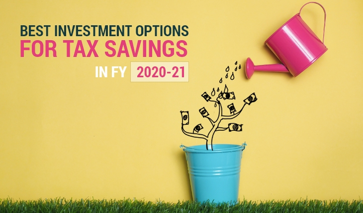 Best Investment Options for Tax Savings in FY 2020-21