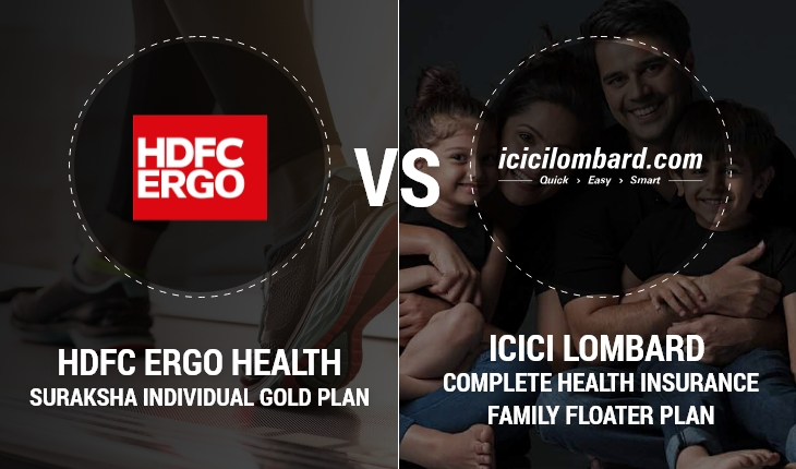 ICICI Lombard Complete Health Insurance Family Floater Plan Vs HDFC Ergo Health Suraksha Individual Gold Plan
