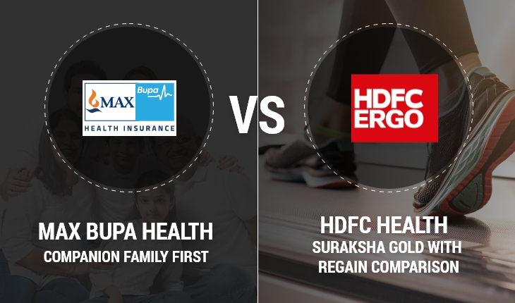 Max Bupa Health Companion Family First Vs HDFC Health Suraksha Gold with Regain Comparison