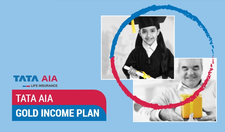 Tata AIA Gold Income Plan - Features, Benefits, Exclusion ...