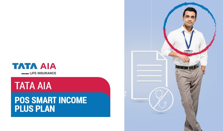 Tata AIA POS Smart Income Plus Plan
