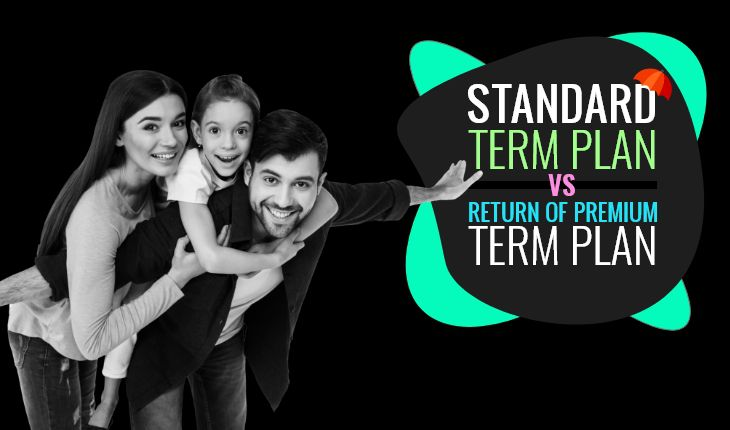 Standard Term Plans vs Term Plans with a Return of Premium – Which Should You Go for?