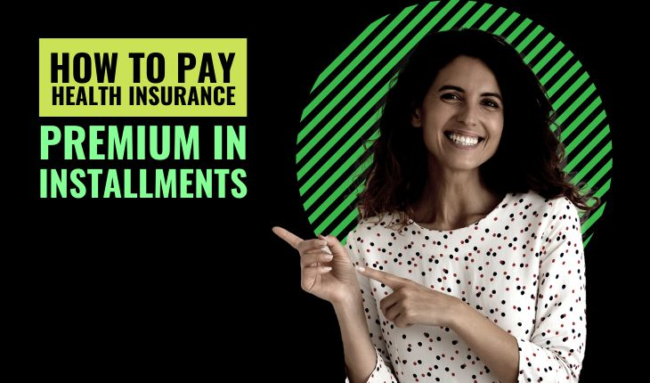 How to Pay Health Insurance Premium in Installments?