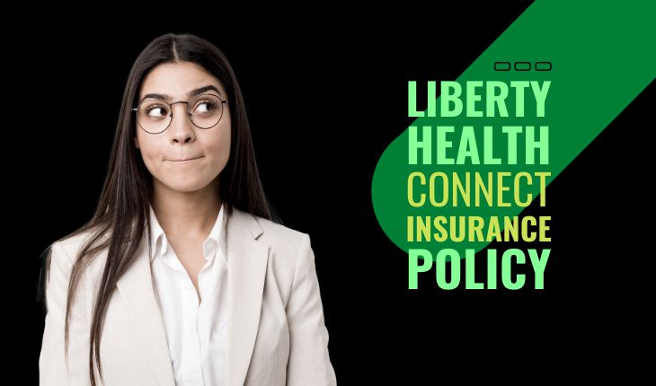 Liberty Health Connect Insurance Policy
