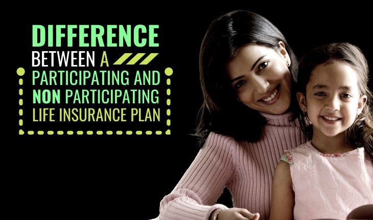 Difference Between a Participating and a Non-Participating Life Insurance Plan