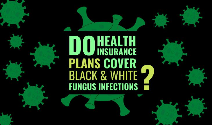 Do Health Insurance Plans Cover Covid Black & White Fungus Infections?