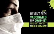 Haven't Been Vaccinated for COVID-19_ You May Not Get Term Insurance!
