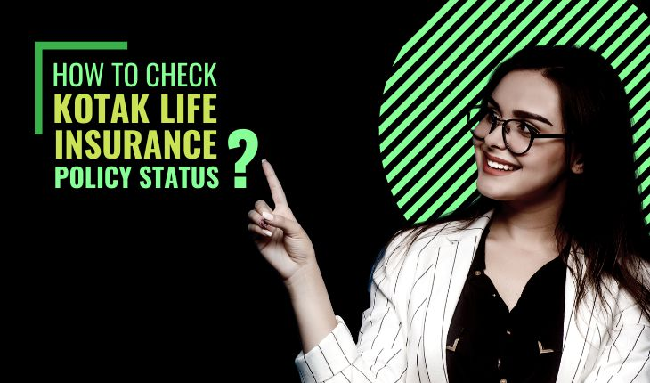 How to Check Kotak Life Insurance Policy Status?