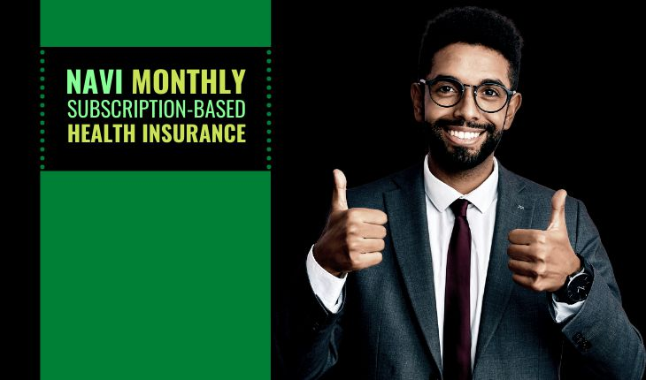 Navi Monthly Subscription-based Health Insurance