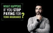 What Happens If You Stop Paying for Term Insurance