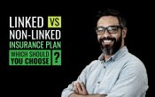 Linked vs Non-linked Life Insurance Plans – Which Should You Choose_